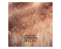 AGNES OBEL – Citizen of Glass