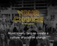YOUR CHOICE To make a positive change