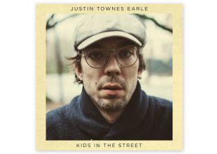 JUSTIN TOWNES EARLE Kids In The Street gets 5/10