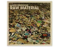 LANCE FERGUSON Raw Material gets 7/10