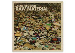 LANCE FERGUSON Raw Material gets 7/10