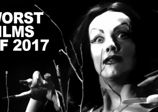 THE WORST 10 FILMS OF 2017