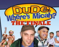 DUDE WHERE'S MICAH? THE FINALE End of an era