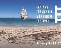 FENIANS FREMANTLE & FREEDOM FESTIVAL Celebrating our Irish history in WA