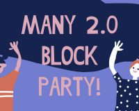 MANY 2.0 Block Party!