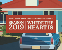 BLACK SWAN STATE THEATRE COMPANY Where the Heart Is