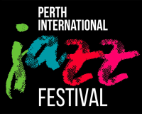 PERTH INTERNATIONAL JAZZ FESTIVAL One weekend, 60 shows