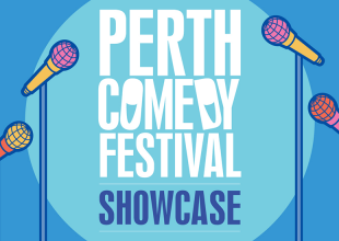 WIN! PERTH COMEDY FESTIVAL SHOWCASE Double Passes