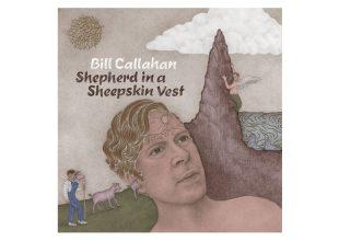 BILL CALLAHAN Shepherd in a Sheepskin Vest gets 8/10
