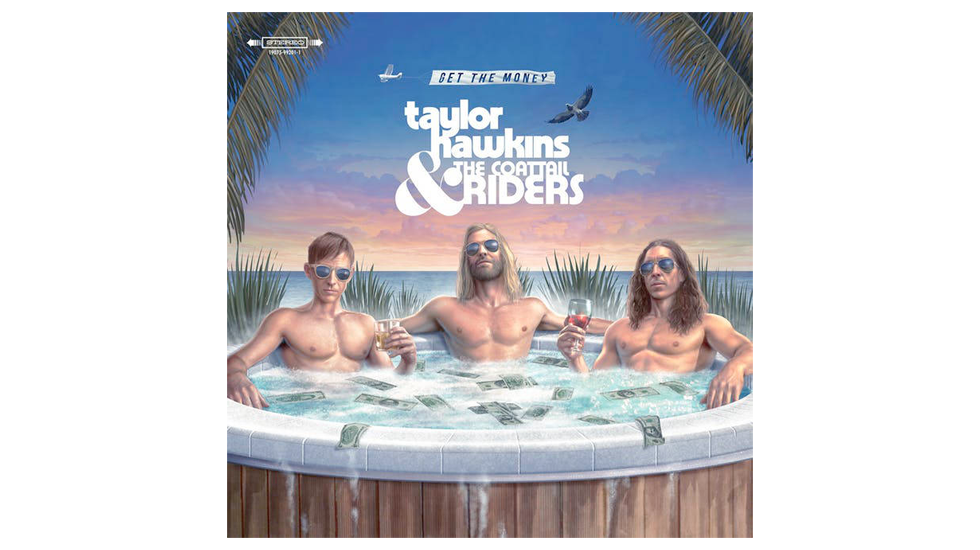TAYLOR HAWKINS AND THE COATTAIL RIDERS Get The Money gets 3/10