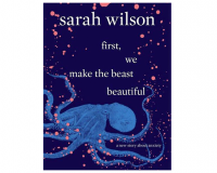 FIRST, WE MAKE THE BEAST BEAUTIFUL: A NEW STORY ABOUT ANXIETY by Sarah Wilson gets 7.5/10
