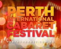 PERTH INTERNATIONAL CABARET FESTIVAL Say yay to cabaret