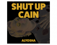 ALYOSHA Shut Up Cain gets 7.5/10