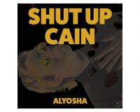 ALYOSHA Shut Up Cain gets 7.5/10